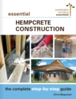 Essential Hempcrete Construction : The Complete Step-by-Step Guide - eBook