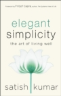 Elegant Simplicity : The Art of Living Well - eBook
