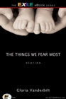 The Things We Fear Most - eBook