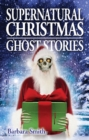 Supernatural Christmas Ghost Stories - Book