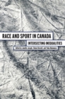 Race and Sport in Canada : Intersecting Inequalities - Book