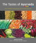 The Tastes of Ayurveda : More Healthful, Healing Recipes for the Modern Ayurvedic - eBook