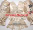 Strange Material: Storytelling Through Textiles - Book