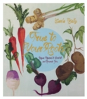 True to Your Roots : Vegan Recipes to Comfort and Nourish You - eBook