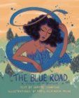 The Blue Road : A Fable of Migration - Book