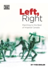 Left, Right : Marching to the Beat of Imperial Canada - Book