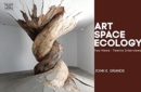 Art, Space, Ecology : Two Views-Twenty Interviews - Book