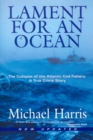 Lament for an Ocean : The Collapse of the Atlantic Cod Fishery - eBook