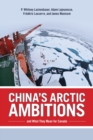 China's Arctic Ambitions and What They Mean for Canada - Book
