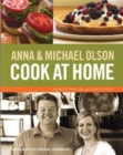Anna and Michael Olson Cook at Home : Recipes for Everyday and Every Occasion - Book