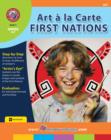 Art A La Carte: First Nations Gr. 4-7 - eBook