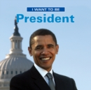 I Want to Be President - Book
