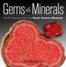 Gems and Minerals: Earth Treasures from the Royal Ontario Museum - Book