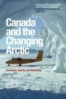 Canada and the Changing Arctic : Sovereignty, Security, and Stewardship - Book