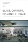 Blast, Corrupt, Dismantle, Erase : Contemporary North American Dystopian Literature - Book