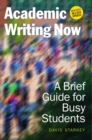 Academic Writing Now : A Brief Guide for Busy Students with MLA 2016 Update - Book