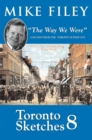 Toronto Sketches 8 : The Way We Were - eBook