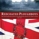 Redcoated Ploughboys : The Volunteer Battalion of Incorporated Militia of Upper Canada, 1813-1815 - eBook
