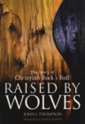 Raised By Wolves : FAITH IN ROCK & ROLL - eBook