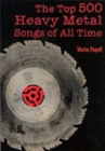 The Top 500 Heavy Metal Songs Of All Time - eBook