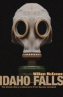Idaho Falls : The Untold Story of America's First Nuclear Accident - eBook