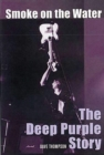 Smoke On The Water : THE DEEP PURPLE STORY - eBook