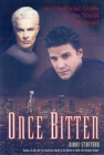 Once Bitten : AN UNOFFICIAL GUIDE TO THE WORLD OF ANGEL - eBook