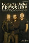 Contents Under Pressure : 30 Years of Rush at Home and Away - eBook