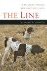 The Line : A Hunter's Passion for Breeding Dogs - eBook