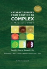 Cataract Surgery from Routine to Complex : A Practical Guide - Book