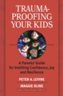 Trauma-Proofing Your Kids - Book