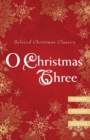 O Christmas Three : O. Henry, Tolstoy, and Dickens - eBook