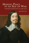 Making Peace in an Age of War : Emperor Ferdinand III (1608-1657) - Book