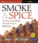 Smoke & Spice, Updated and Expanded 3rd Edition : Cooking With Smoke, the Real Way to Barbecue - Book