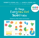 25 Things Every New Dad Should Know : Essential First Steps for Fathers - Book