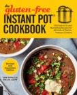 The Gluten-Free Instant Pot Cookbook Revised and Expanded Edition : 100 Fast to Fix and Nourishing Recipes for All Kinds of Electric Pressure Cookers - Book