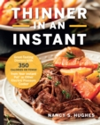 Thinner in an Instant Cookbook : Great-Tasting Dinners with 350 Calories or Less from the Instant Pot or Other Electric Pressure Cooker - Book