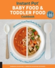 Instant Pot Baby Food and Toddler Food Cookbook : Wholesome Food That Cooks Up Fast in Your Instant Pot or Other Electric Pressure Cooker - Book