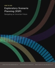 How to Use Exploratory Scenario Planning (XSP) - Navigating an Uncertain Future - Book