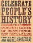 Celebrate People's History : The Poster Book of Resistance and Revolution - Book