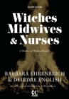 Witches, Midwives, & Nurses (Second Edition) : A History of Women Healers - eBook
