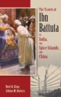 The Travels of Ibn Battuta to India, the Spice Islands and China - Book