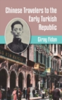 Chinese Travelers to the Early Turkish Republic - Book