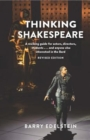 Thinking Shakespeare (Revised Edition) : A working guide for actors, directors, students...and anyone else interested in the Bard - Book