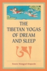 The Tibetan Yogas Of Dream And Sleep - Book