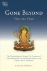 Gone Beyond (Volume 1) : The Prajnaparamita Sutras, The Ornament of Clear Realization, and Its Commentaries in the Tibetan Kagyu Tradition - Book