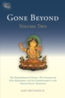 Gone Beyond (Volume 2) : The Prajnaparamita Sutras, The Ornament of Clear Realization, and Its Commentaries in the Tibetan Kagyu Tradition - Book