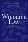 Wildlife Law : A Primer - Book