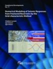 Numerical Modeling of Seismic Responses from Fractured Reservoirs by the Grid-characteristic Method - Book