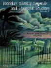 Florida's Ghostly Legends and Haunted Folklore : South and Central Florida - eBook